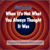 Surprises - When It's Not What You Always Thought It Was - Frequency Specific Microcurrent Webinar