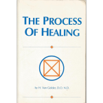 The Process of Healing by Harry Van Gelder