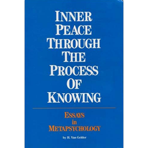 Inner Peace Through the Process of Knowing by Harry Van Gelder