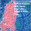 Inflammation will save you life
